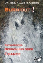Burn-out! Katastrophe, Bedrohung oder Chance?